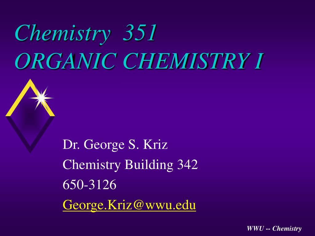 chemistry 351 organic chemistry i l.
