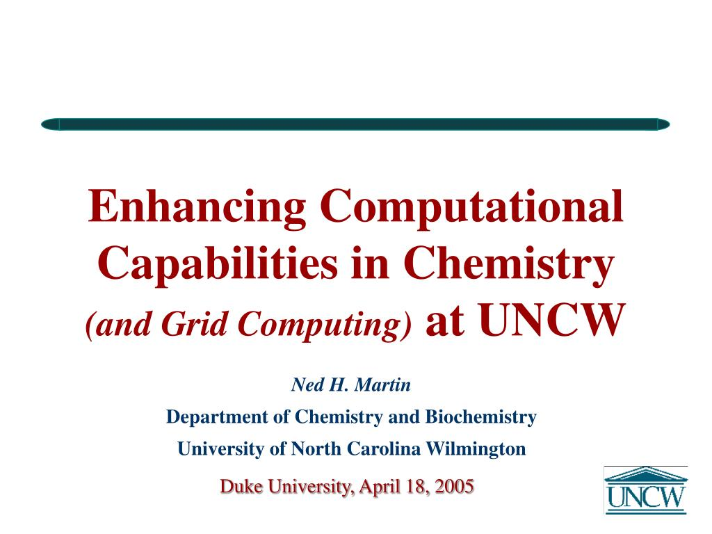 enhancing computational capabilities in chemistry and grid computing at uncw l.