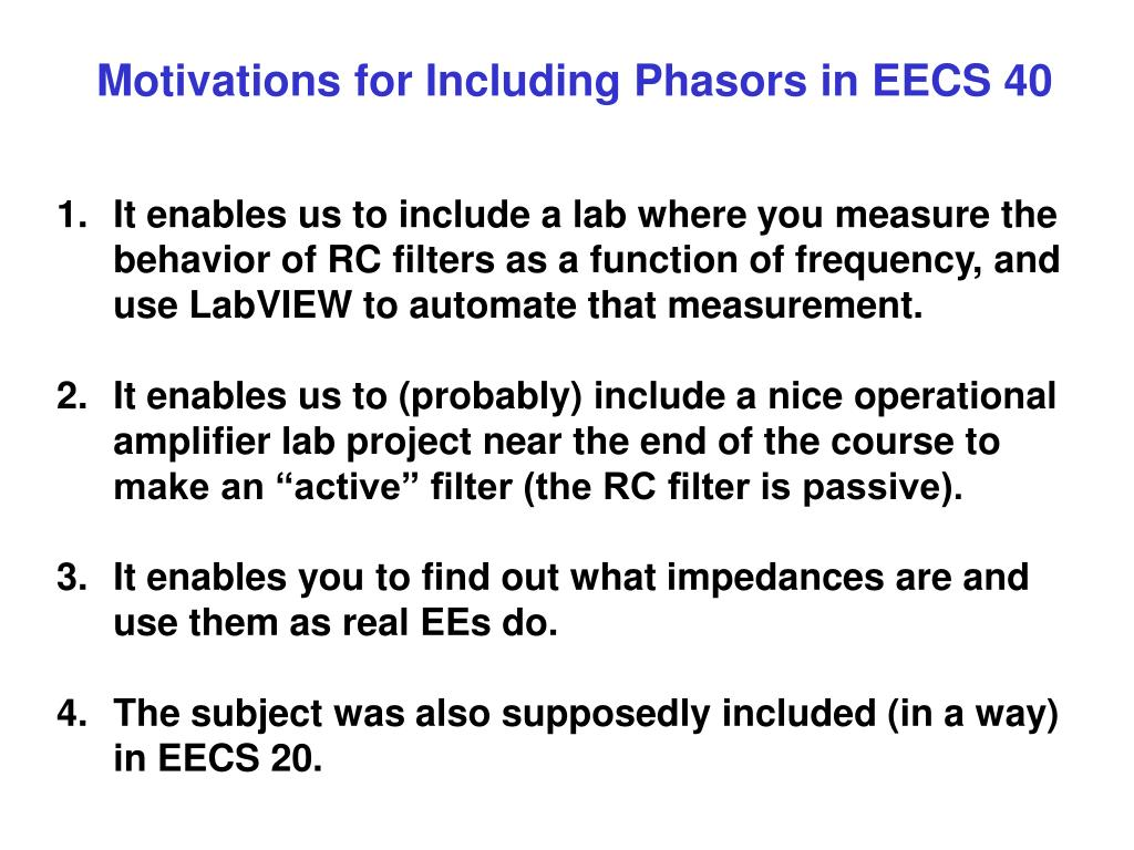 Motivations for Including Phasors in EECS 40