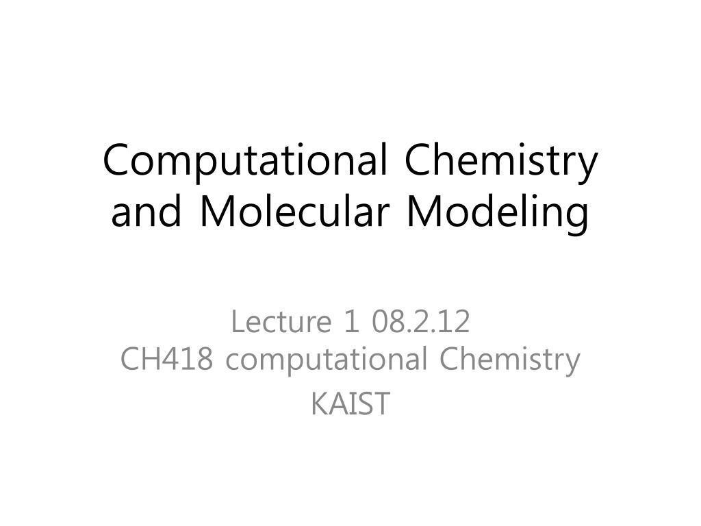 computational chemistry and molecular modeling l.