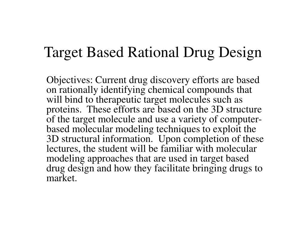 target based rational drug design l.