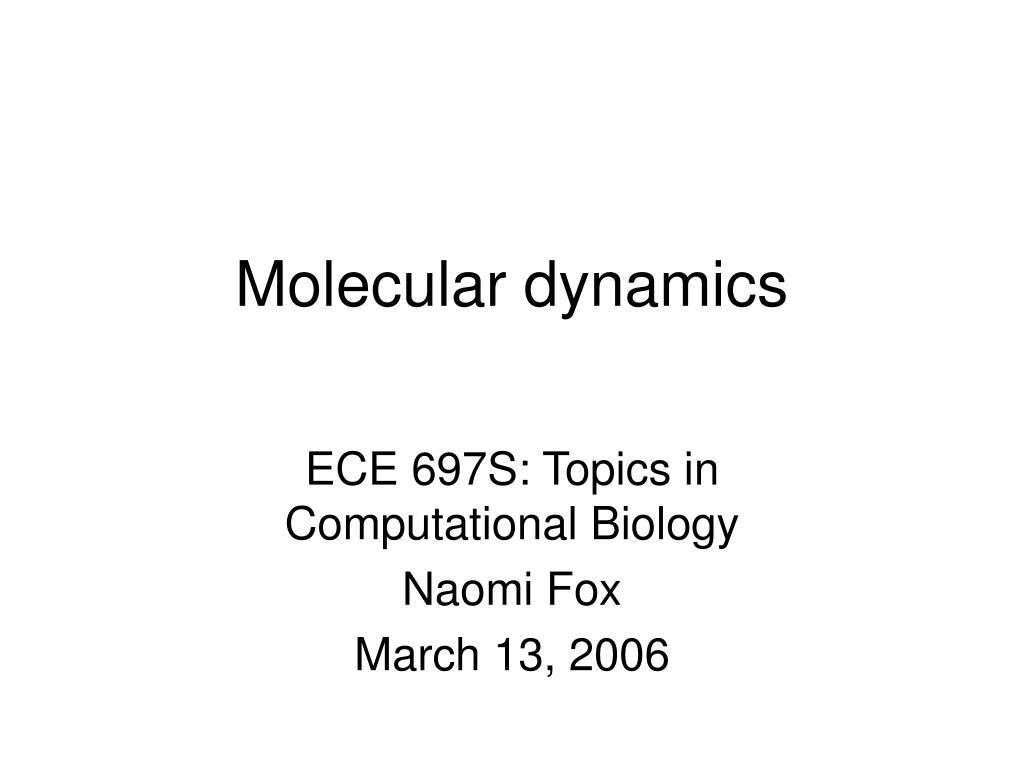 molecular dynamics l.