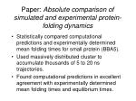 paper absolute comparison of simulated and experimental protein folding dynamics