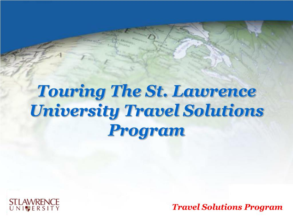 touring the st lawrence university travel solutions program l.
