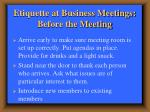 etiquette at business meetings before the meeting