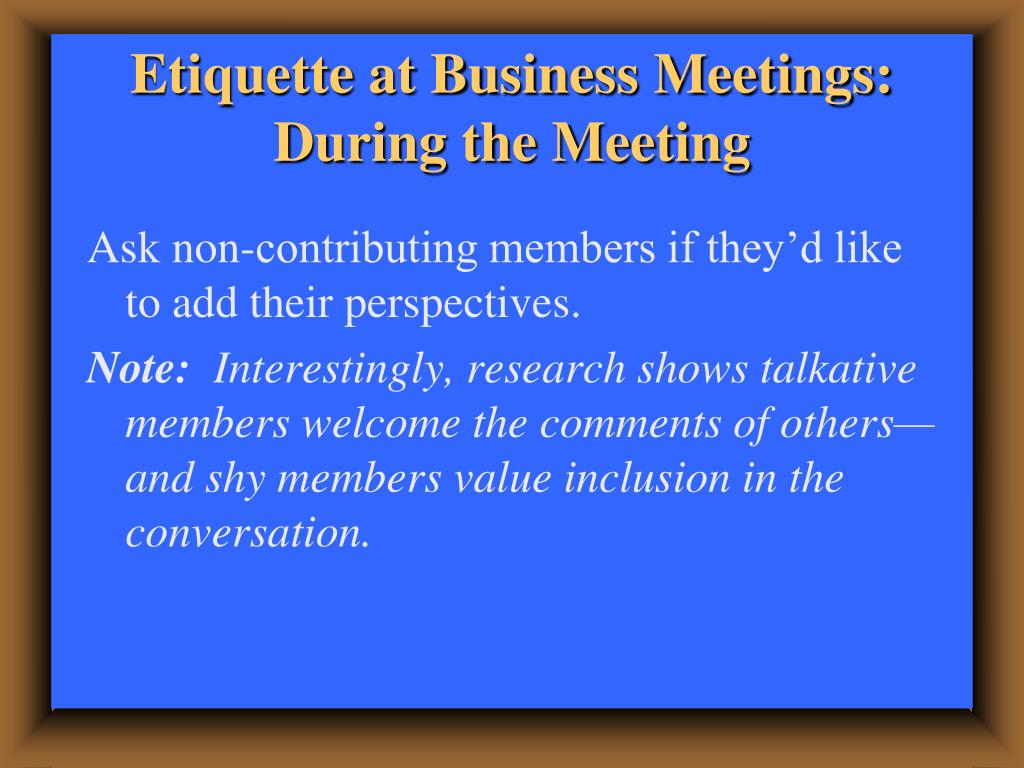 Etiquette at Business Meetings: During the Meeting
