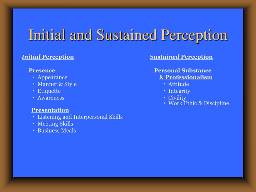 Initial and Sustained Perception