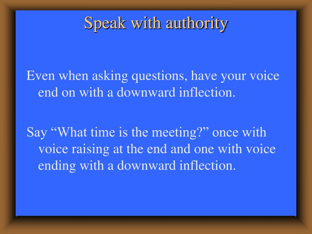 Speak with authority