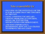 take responsibility by