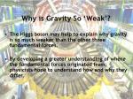 why is gravity so weak