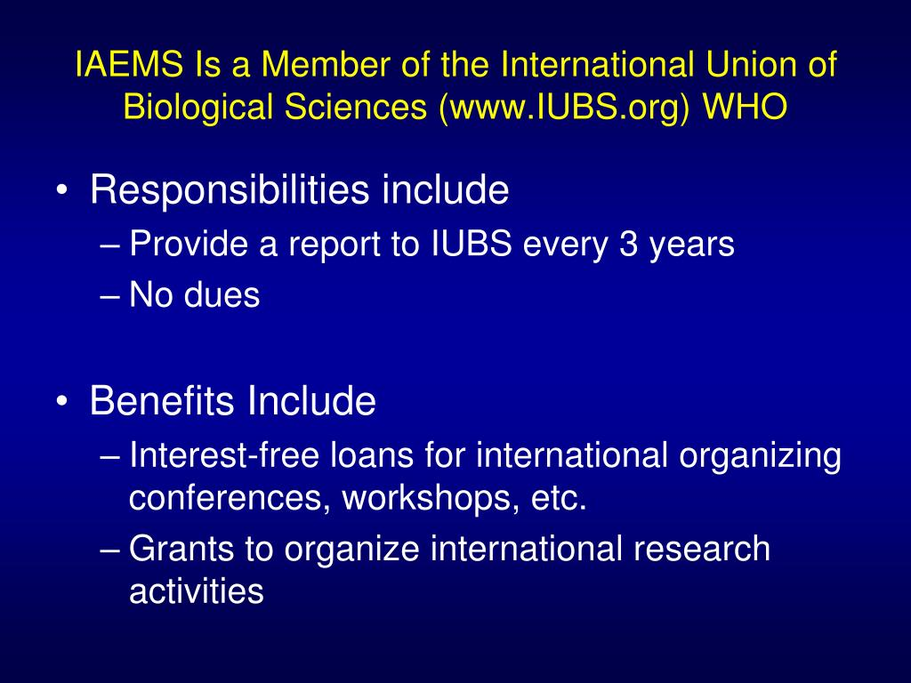 IAEMS Is a Member of the International Union of Biological Sciences (www.IUBS.org) WHO