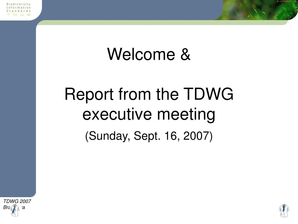 welcome report from the tdwg executive meeting l.