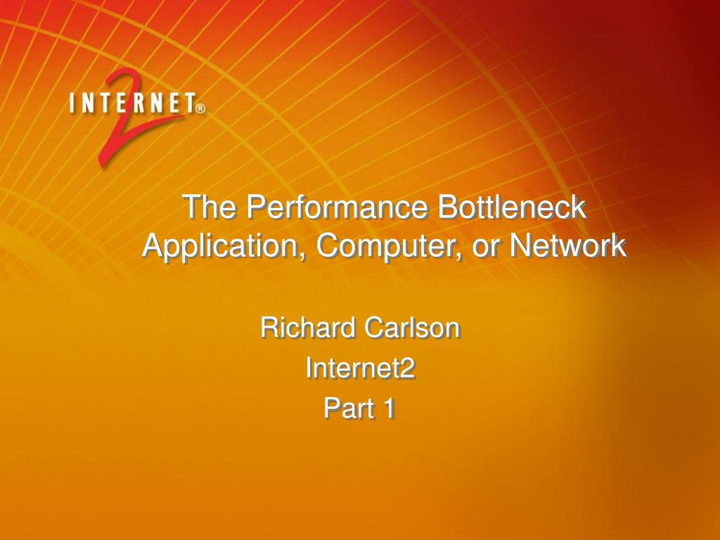 the performance bottleneck application computer or network l.