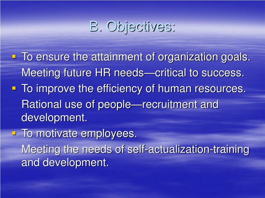 B. Objectives: