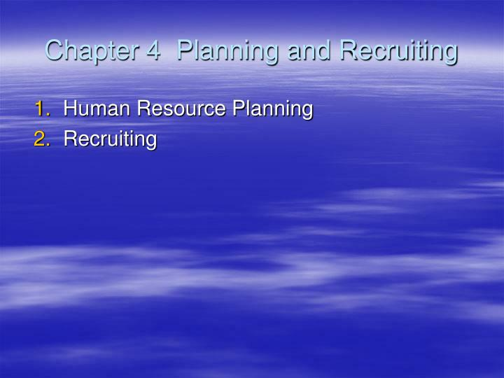 Chapter 4 planning and recruiting