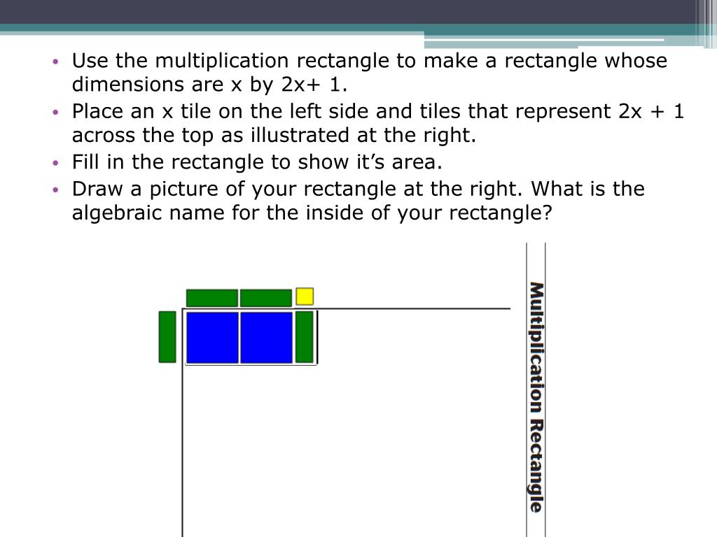 Use the multiplication rectangle to make a rectangle whose dimensions are x by 2x+ 1.