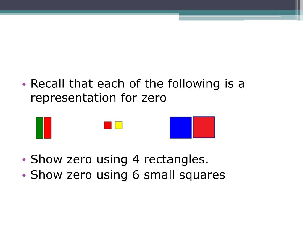 Recall that each of the following is a representation for zero