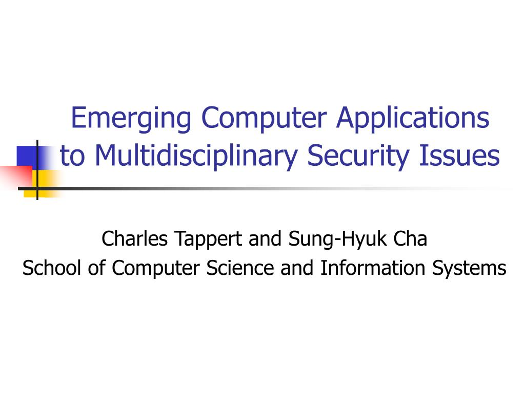 emerging computer applications to multidisciplinary security issues l.