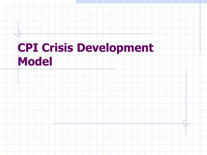 CPI Crisis Development Model