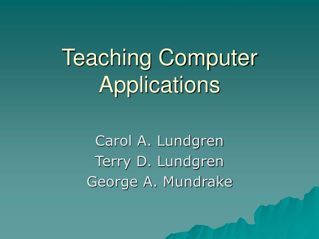teaching computer applications l.