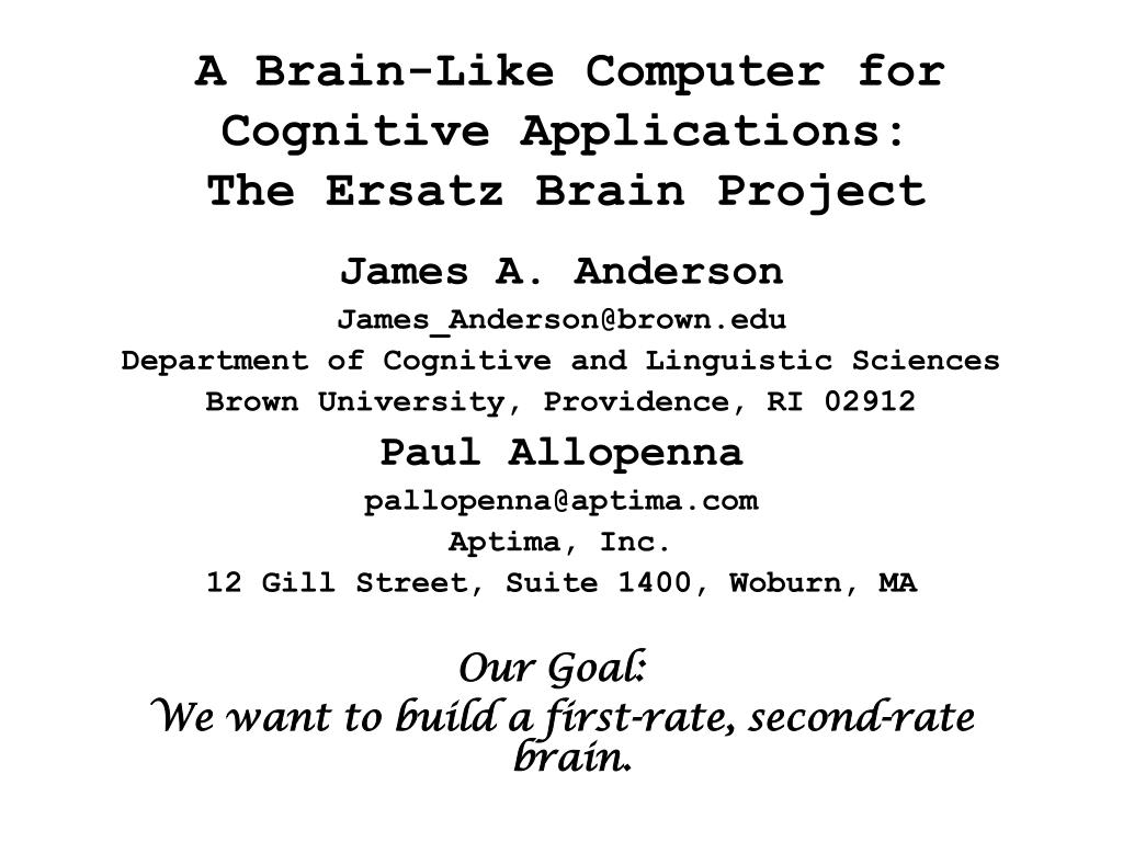 a brain like computer for cognitive applications the ersatz brain project l.