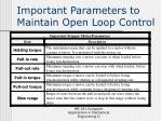important parameters to maintain open loop control