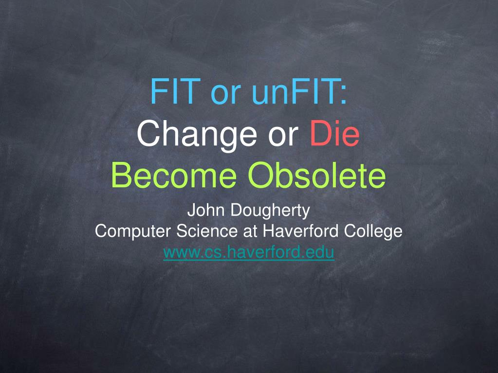 fit or unfit change or die become obsolete l.
