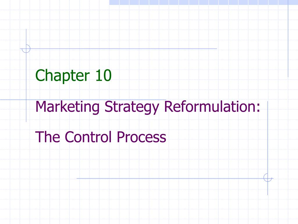Ppt Chapter 10 Marketing Strategy Reformulation The Control