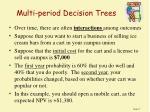 multi period decision trees