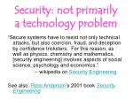 security not primarily a technology problem