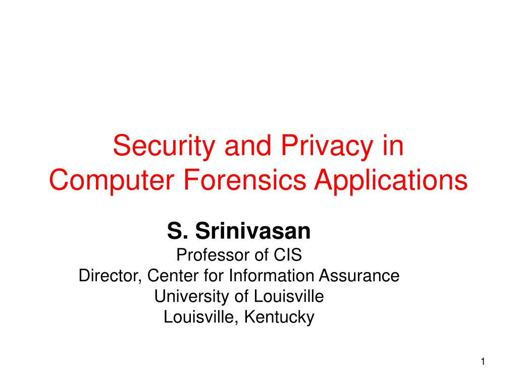security and privacy in computer forensics applications l.