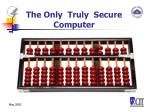 the only truly secure computer