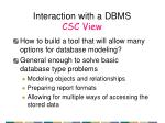 interaction with a dbms csc view