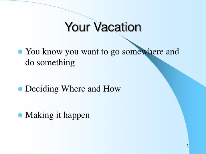 Your vacation