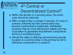 4 th central or decentralized control