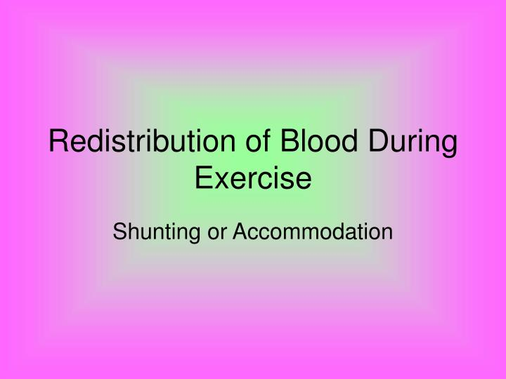redistribution of blood during exercise n.