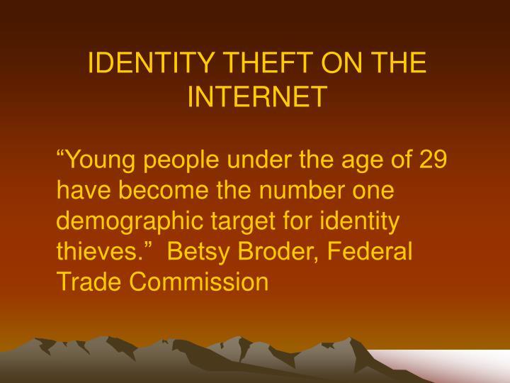IDENTITY THEFT ON THE INTERNET