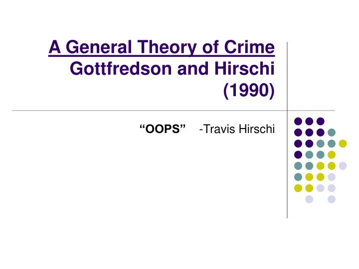 A general theory of crime gottfredson and hirschi 1990