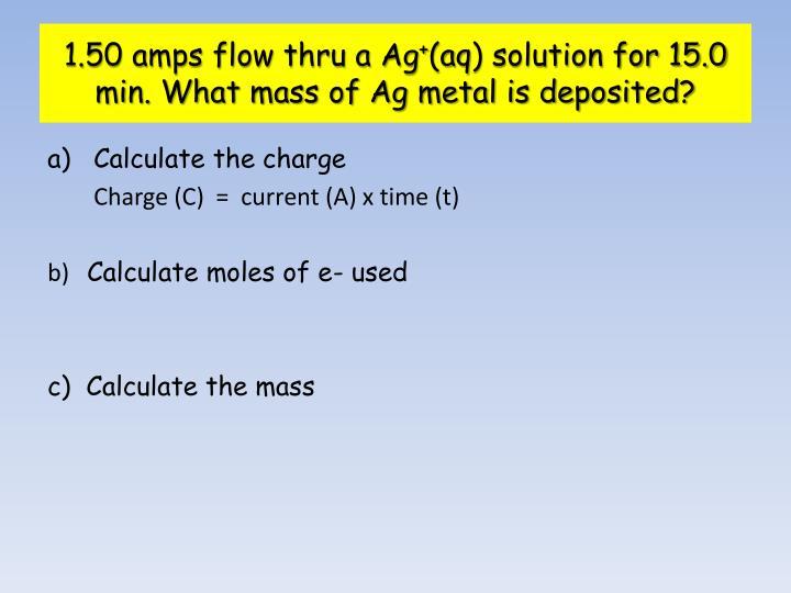1.50 amps flow thru a Ag