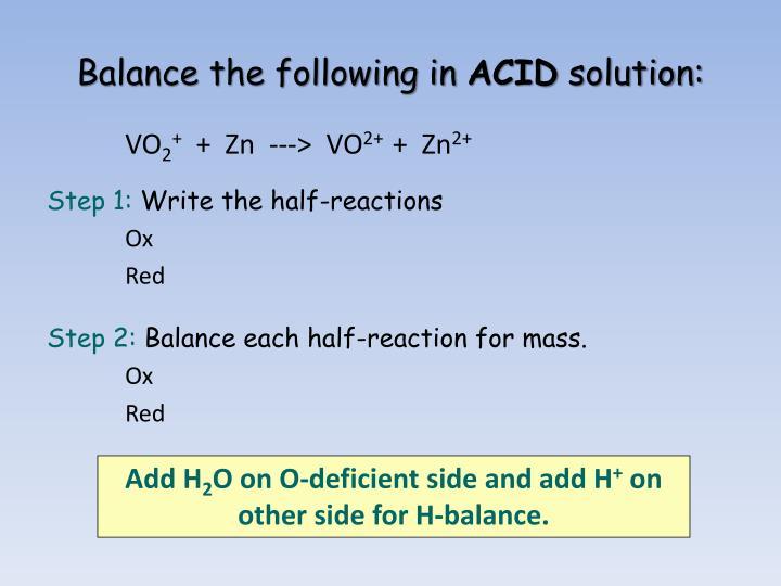 Balance the following in