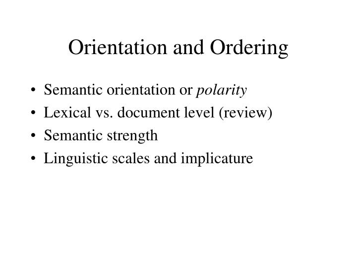 Orientation and Ordering