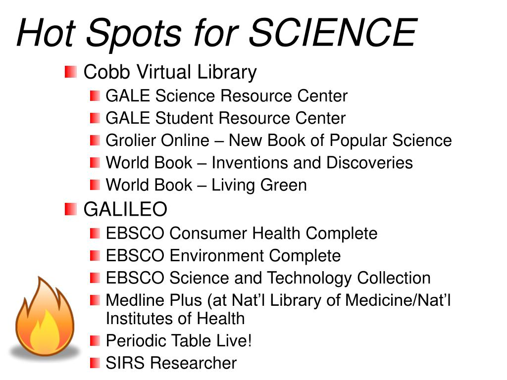 Hot Spots for SCIENCE
