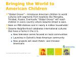 bringing the world to american children