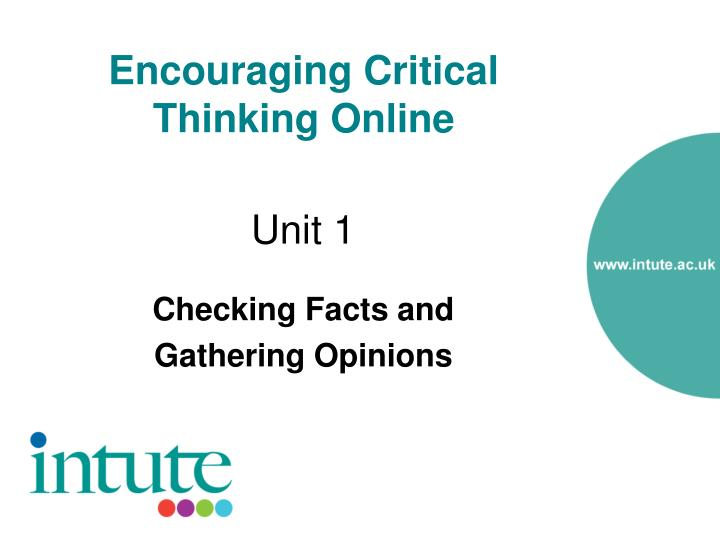 critical thinking online 10 team-building games that promote critical thinking by teachthought staff one of education's primary goals is to groom the next generation of little humans to succeed in the real world.