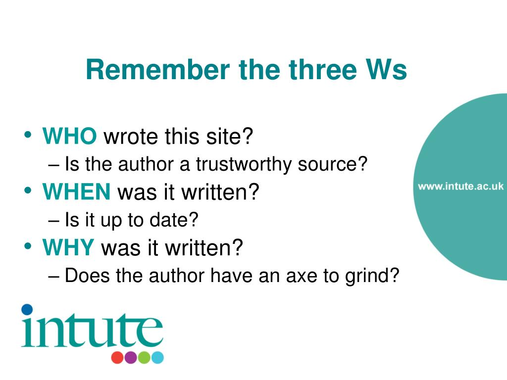 Remember the three Ws