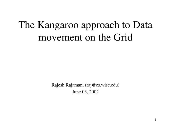 the kangaroo approach to data movement on the grid n.