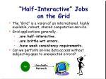 half interactive jobs on the grid