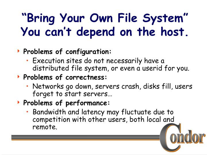 Bring your own file system you can t depend on the host