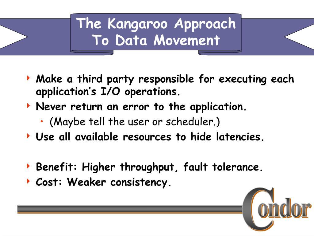The Kangaroo Approach