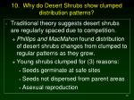 10 why do desert shrubs show clumped distribution patterns